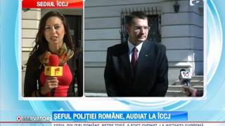 Seful Politiei Romane, audiat la ICCJ