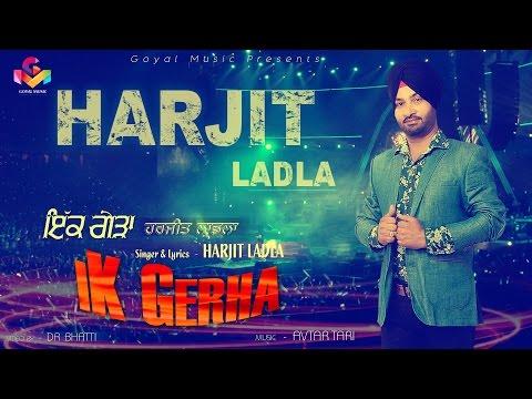 Ik Gerha  Harjit Ladla