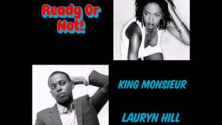 King Monsieur- Ready Or Not(Remix) ft Lauryn Hill