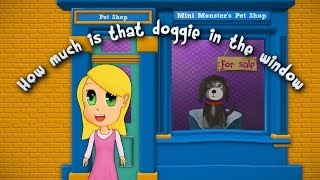 The Best How Much Is That Doggie In The Window - Mini Monsters Music