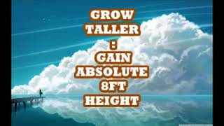 GROW TALLER: GAIN ABSOLUTE 8FT HEIGHT