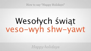 """How to Say """"Happy Holidays"""" in Polish 