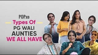 Types Of PG Wali Aunties We All Have - POPxo