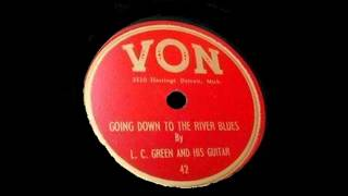 L C Green - Going Down To The River Blues