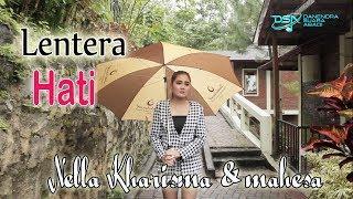 Download lagu Nella Kharisma Mahesa Lentera Hati Mp3