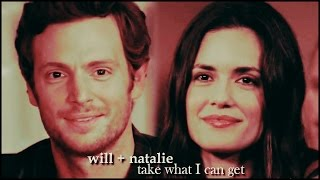 will + natalie | take what I can get (+2x08)