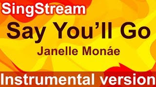 Janelle Monáe - Say You'll Go (Instrumental/Karaoke)