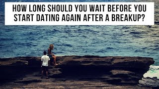 How Long Should You Wait Before Dating Again After a Breakup? (3 Christian Relationship Tips)