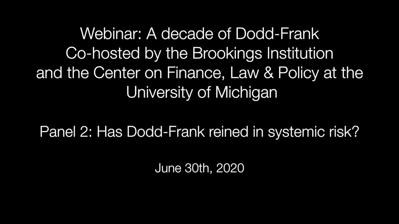 Panel 2: Has Dodd-Frank reined in systemic risk?