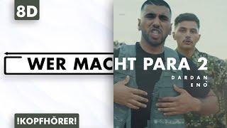 8D AUDIO   Dardan & Eno   Wer Macht Para 2