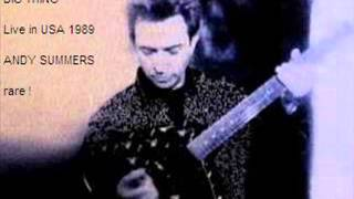 ANDY SUMMERS - Big Thing (Live in USA 1989) (audio) RARE !