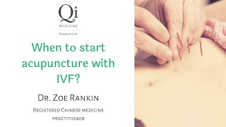 When to start acupuncture with IVF? Does acupuncture help IVF?