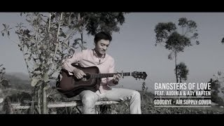Gangsters of Love feat. Audinia & Ady Kapten - Goodbye (Air Supply Cover)