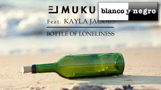 El Mukuka Feat  Kayla Jacobs   Bottle Of Loneliness (Official Audio)