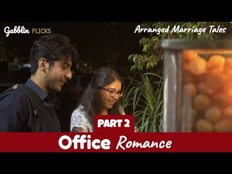 Office Romance - Part 2 | Arranged Marriage Tales