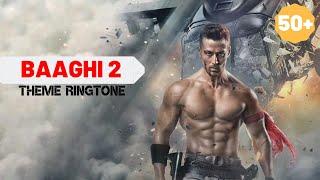Baaghi 2 Theme || Ringtone |