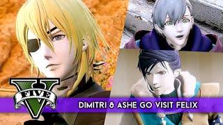 Dimitri & Ashe Go Visit Cousin Felix ★ GTA 5 X Fire Emblem: Three Houses 【GTA 5 Modded Story Mode】