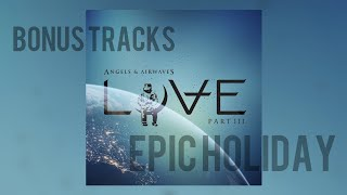 Angels & Airwaves - Epic Holiday (LOVE Part III Version) BONUS TRACK