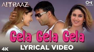Gela Gela Gela Lyrical - Aitraaz | Akshay Kumar   - YouTube