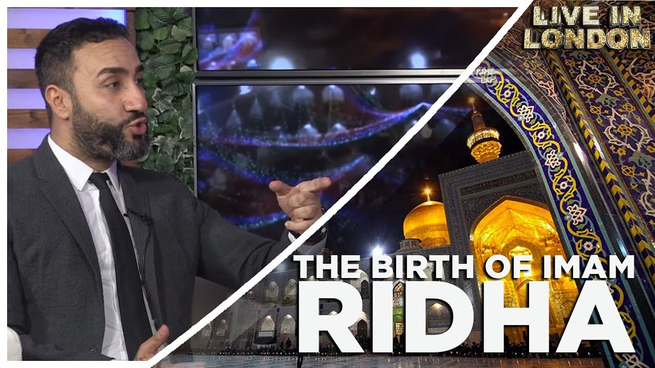 The birth of Imam Al-Ridha | Episode 1 Live In London