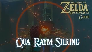 The Legend Of Zelda: Breath Of The Wild - Qua Raym Shrine  Guide   Switch