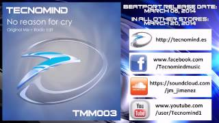 Tecnomind - No reason for cry (Original Mix) - PREVIEW