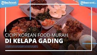 Serunya Nikmati Korean Food Enak di Kelapa Gading, Harga Sangat Terjangkau Hanya Rp18 Ribuan