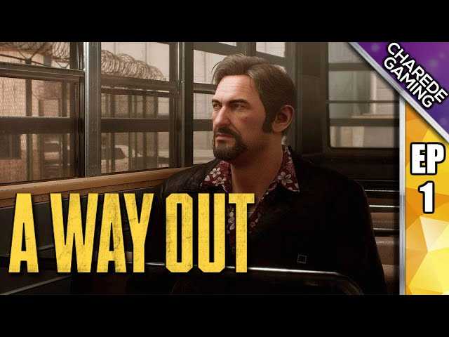 Beginnings | A Way Out Ep 01 | Charede Plays Co-op With Galakticus