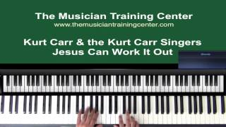 """How To Play """"Jesus Can Work It Out"""" by Kurt Carr and the Kurt Carr Singers"""