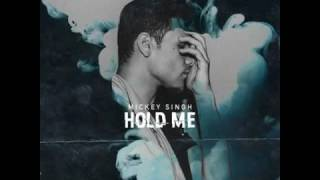 Hold Me - Mickey Singh Full Audio