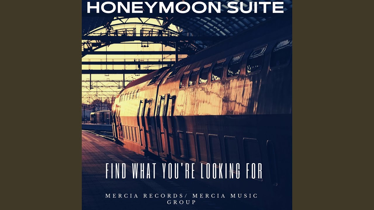 HONEYMOON SUITE - Find What You're Looking For