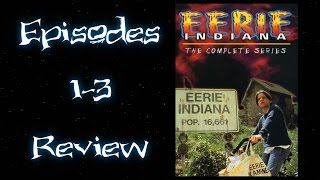 Eerie Indiana - Episodes 1-3 Review