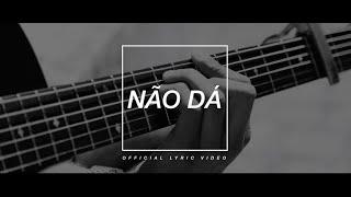 D.A.M.A - Não Dá (Official Lyric Video)