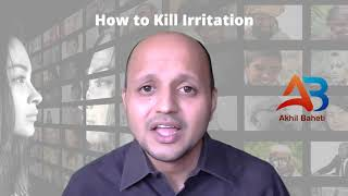 How to kill your irritation
