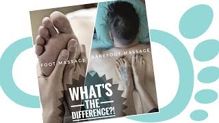 What the heck is barefoot massage?