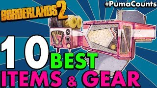 Top 10 Best and Most Useful Items, Gear, Loot and other Things to Farm in Borderlands 2 #PumaCounts