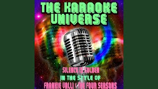 Silence Is Golden (Karaoke Version) (In the Style of Frankie Valli & the Four Seasons)