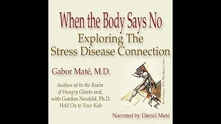 When the Body Says No by Gabor Maté Audiobook Excerpt
