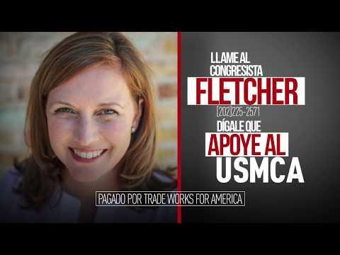 Dígale al congresista Fletcher que vote sí sobre el USMCA