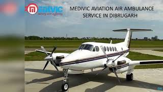 Air Ambulance Services in Dibrugarh & Bagdogra