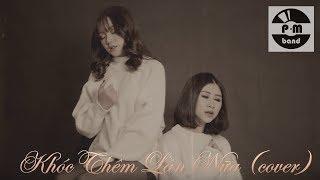 Khóc Thêm Lần Nữa (MV cover) | PM Band