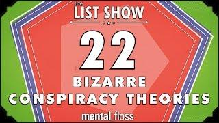 22 Bizarre Conspiracy Theories - mental_floss List Show Ep. 323