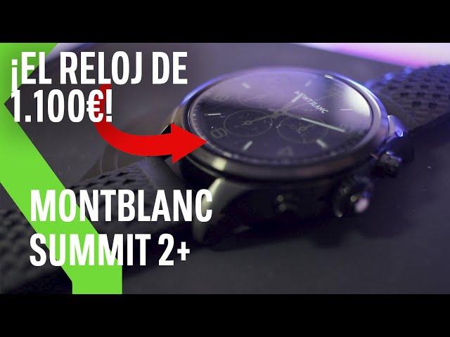 Montblanc Summit 2+, análisis: así rinde este SMARTWATCH de LUJO de 1.100 euros