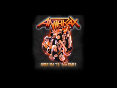 ANTHRAX - Fight´em ´til You Can´t (new Song) online metal music video by ANTHRAX
