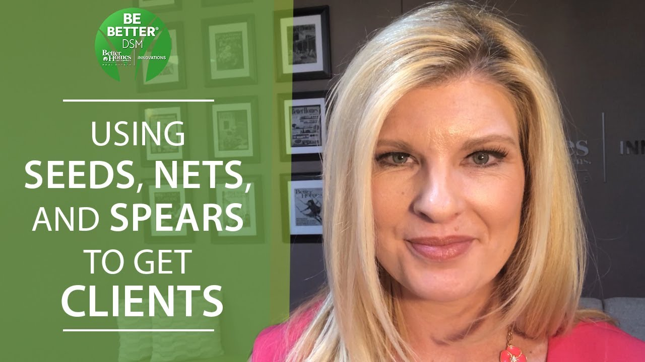 To Effectively Capture Clients, You've Got to Use Seeds, Nets, and Spears