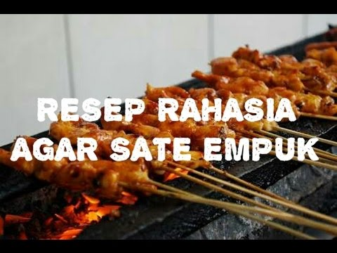 Video RESEP RAHASIA : SATE EMPUK