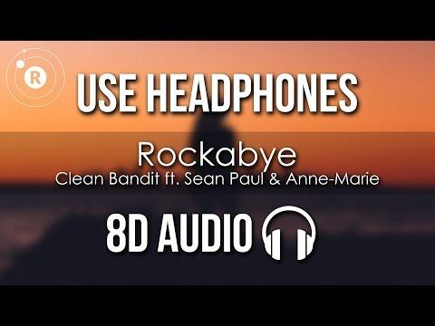 Clean Bandit  - Rockabye (8D AUDIO) ft. Sean Paul & Anne-Marie
