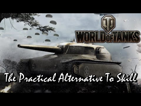 World of Tanks - The Practical Alternative to Skill