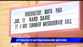 City Threatens To Shut Down Observatory North Park