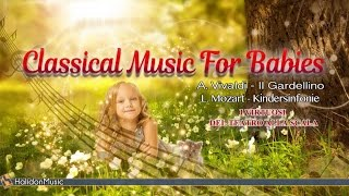 Classical Music for Babies | Antonio Vivaldi: The Goldfinch - Leopold Mozart: The Toy Symphony